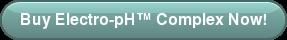 Buy Electro-pH™ Complex Now!