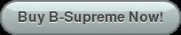 Buy B-Supreme Now!