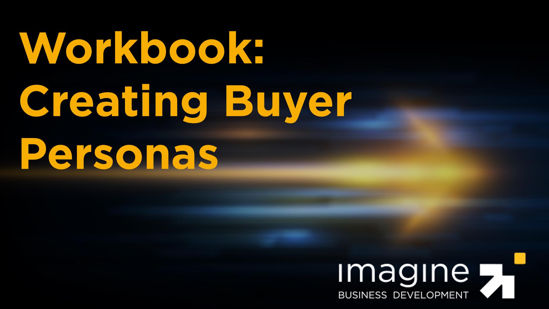 Workbook: Creating Buyer Personas