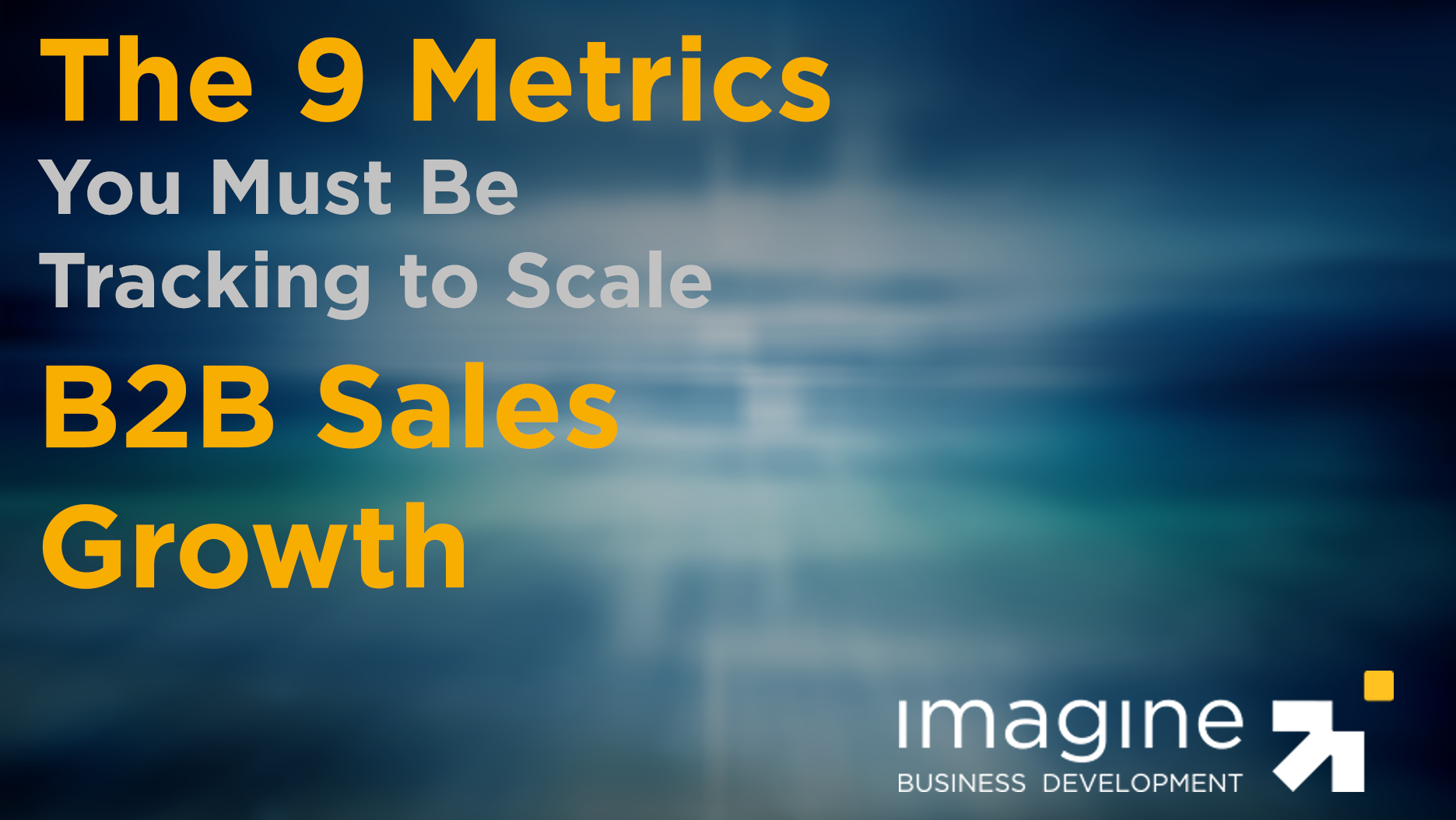 9_Metrics_You_Must_Be_Tracking