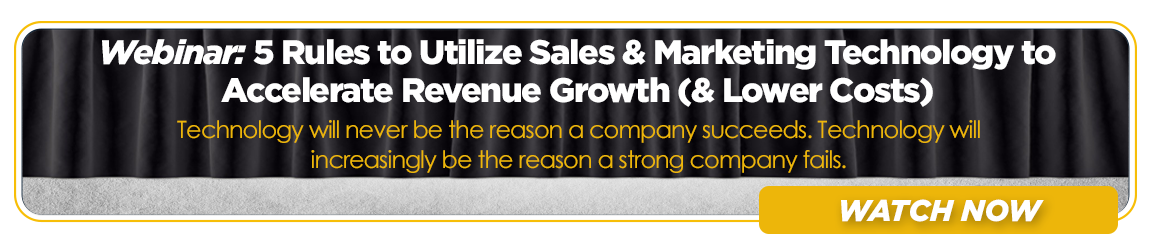 5 Rules to Utilize Sales and Marketing Technology to Accelerate Revenue Growth and Lower Costs