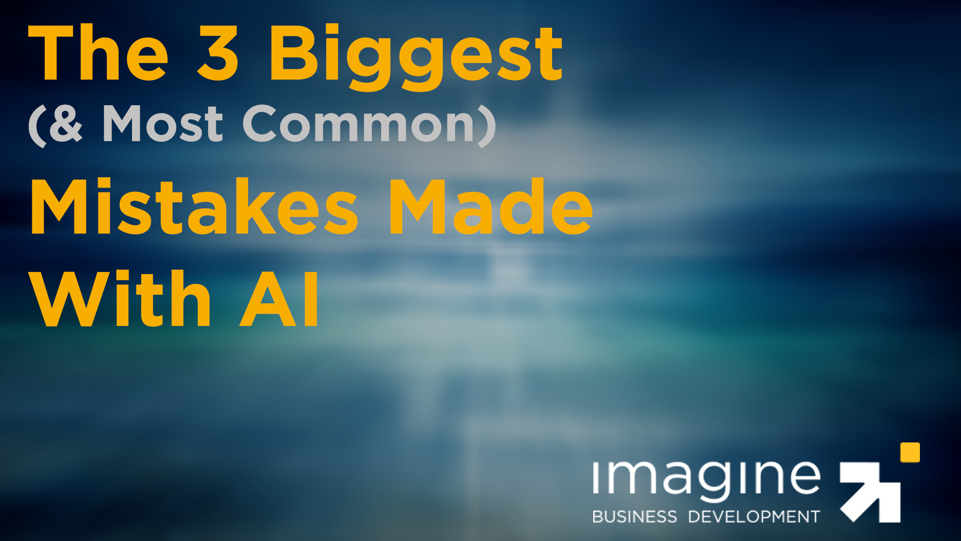 The 3 Biggest Mistakes Made with AI