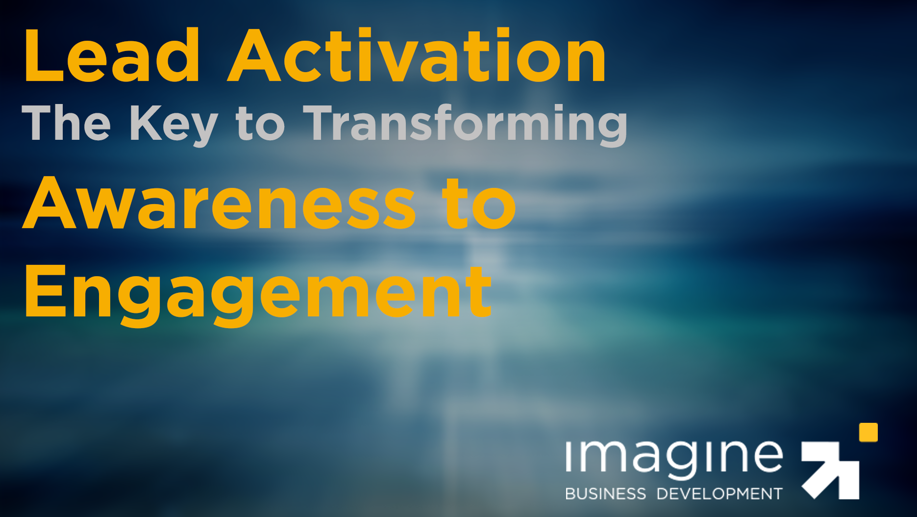 Lead Activation - Awareness to Engagement