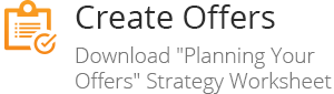 Create Offers - Download Planning Your Offers Strategy Worksheet
