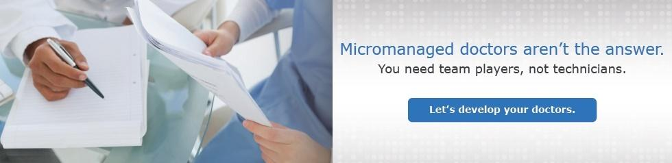 micromanaged doctors aren't the answer