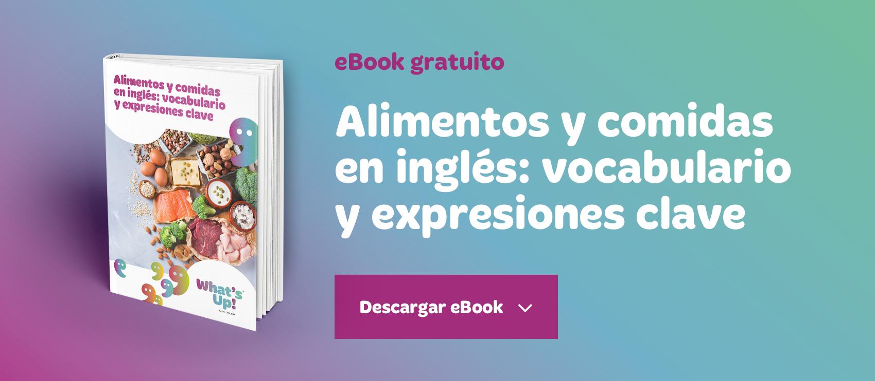 Alimentos En Inglés Vocabulario Y Expresiones Clave Whats Up