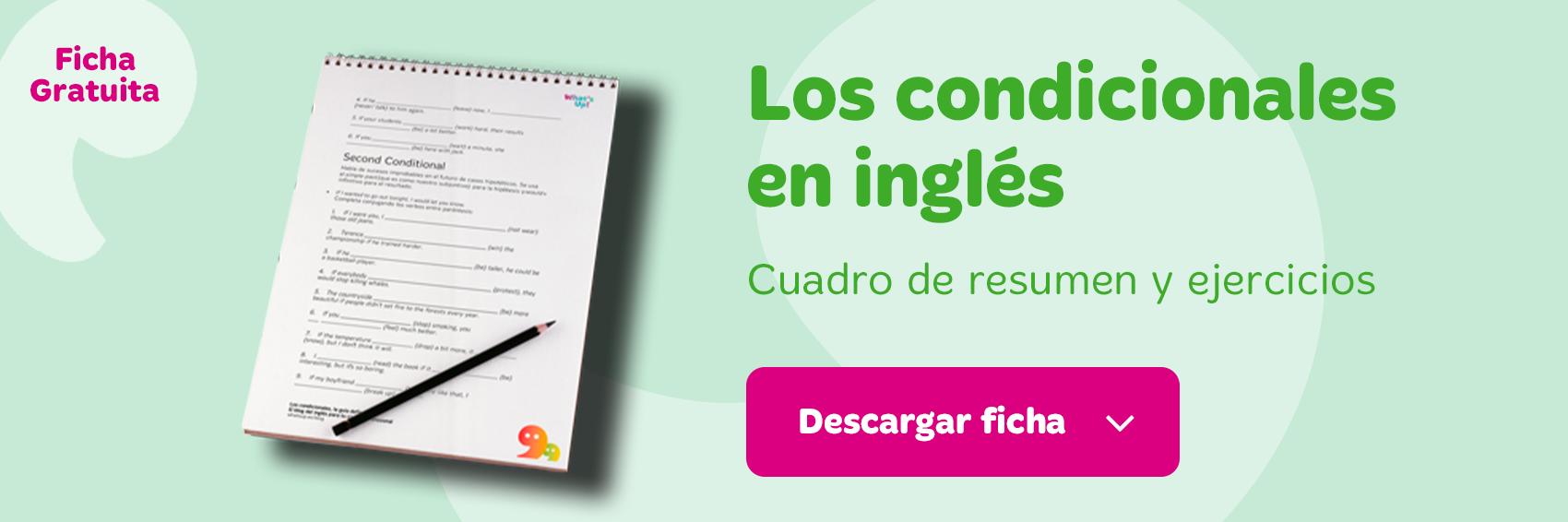 Condicionales En Inglés Resumen Ejemplos Y Ejercicios Pdf What S Up