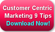 Customer-Centric Marketing Tips