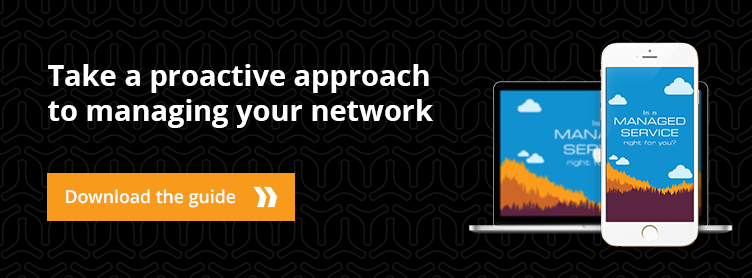 Take a proactive approach to managing your network