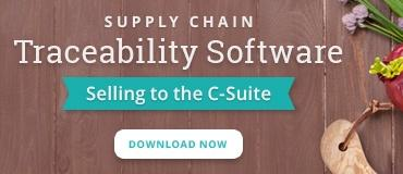 Supply Chain Traceability Software: Selling to the C-Suite