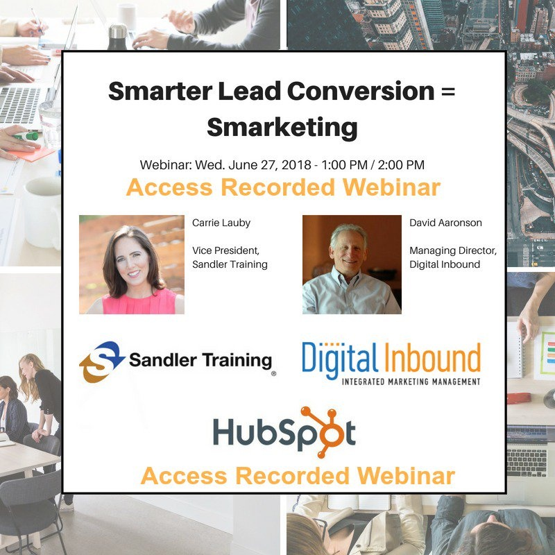 Smarketing,  will lead to smarter lead conversion, By David C Aaronson Managing Director of Digital Inbound and Carrie Lauby Vice President  Sandler Training