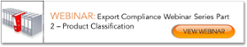 Export Compliance Webinar Series Part 2 – Product Classification