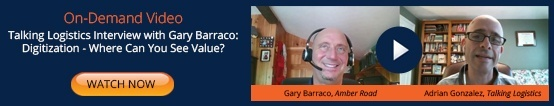 Amber Road - Talking Logistics Interview with Gary Barraco: Digitization - Where Can You See Value?