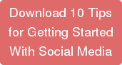 Download 10 Tips for Getting Started With Social Media
