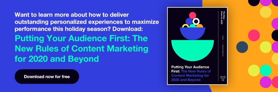 Download: Putting Your Audience First: The New Rules of Content Marketing for 2020 and Beyond