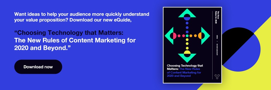 Download our eGuide: Choosing Technology that Matters: The New Rules of Content Marketing for 2020 and Beyond