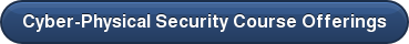 Cyber-Physical Security Course Offerings
