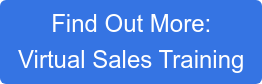 Find Out More:  Virtual Sales Training