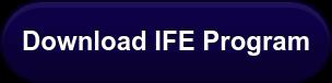 Download IFE Program