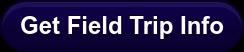 Get Field Trip Info