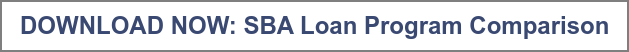 DOWNLOAD NOW: SBA Loan Program Comparison