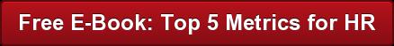 Free E-Book: Top 5 Metrics for HR