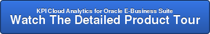 KPI Cloud Analytics for Oracle E-Business Suite Watch The Detailed Product Tour