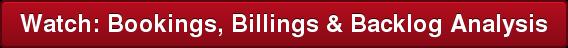 Watch: Bookings, Billings & Backlog Analysis