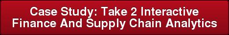 Case Study: Take 2 Interactive Finance And Supply Chain Analytics