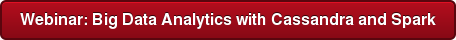 Webinar: Big Data Analytics with Cassandra and Spark