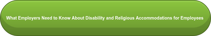 What Employers Need to Know About Disability and Religious Accommodations for  Employees