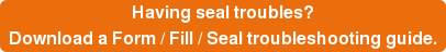 Having seal troubles?   Download a Form / Fill / Seal troubleshooting guide.