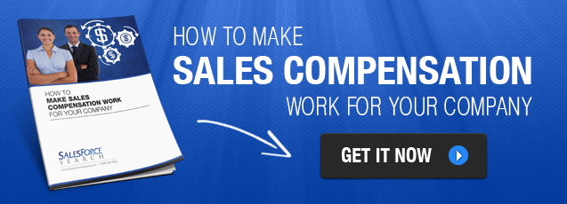 How to Make Sales Compensation Work For Your Company