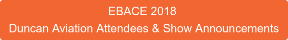 EBACE 2018  Duncan Aviation Attendees & Show Announcements