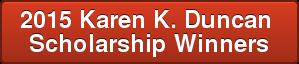 2015 Karen K. Duncan Scholarship Winners