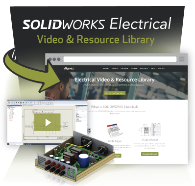 SOLIDWORKS Electrical Video & Resource Library - Alignex, Inc.