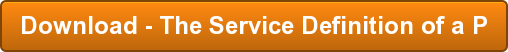 Download - The Service Definition of a P