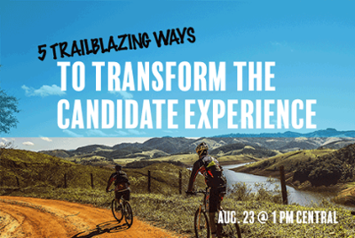 5 Ways to Transform Candidate Experience: Register Now