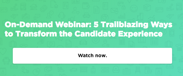 Webinar: 5 Ways to Transform the Candidate Experience