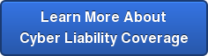 Learn More About Cyber Liability Coverage