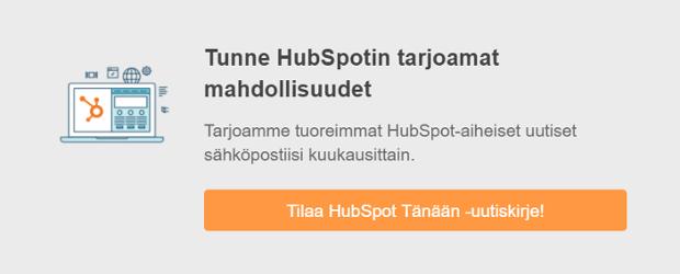 tilaa HubSpot Tänään -uutiskirje