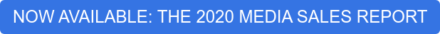 NOW AVAILABLE: THE 2020 MEDIA SALES REPORT