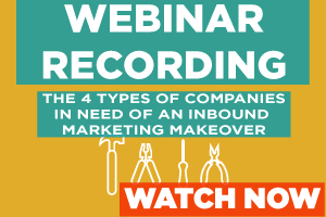 The 4 Types of Companies in need of an Inbound Marketing Makeover