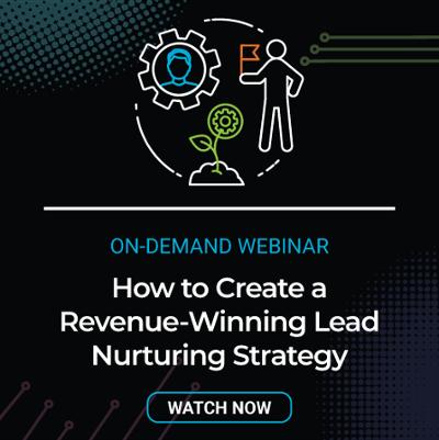 on-demand webinar: how to create a revenue-winning lead nurturing strategy