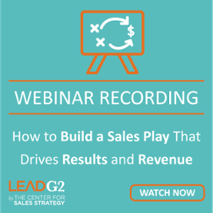 Free Webinar - How to Build a Sales Play That Drives Results and Revenue