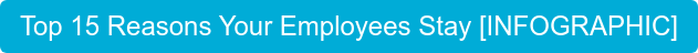 Top 15 Reasons Your Employees Stay [INFOGRAPHIC]