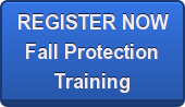 REGISTER NOW Fall Protection Training