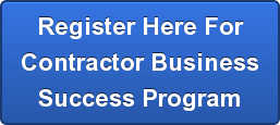 Register Here For Contractor Business Success Program