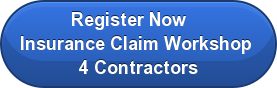 Register Now      Insurance Claim Workshop   4 Contractors