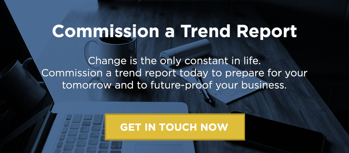Commission a Trend Report